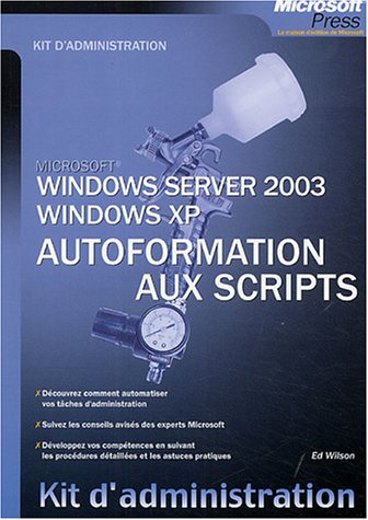 Autoformation aux scripts : Windows server 2003 ; Windows XP