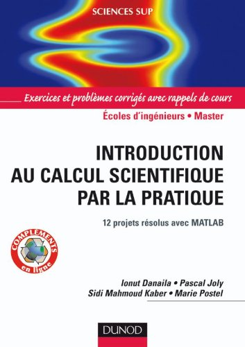 Introduction au calcul scientifique par la pratique : 12 projets résolus avec Matlab