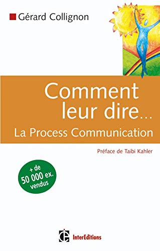 Comment leur dire... : La Process Communication