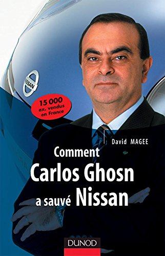 Comment Carlos Ghosn a sauvé Nissan