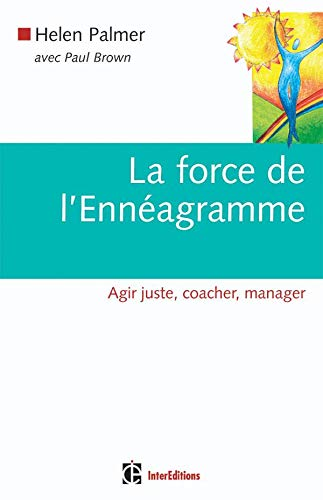 La force de l'Ennéagramme : Agir juste, coacher, manager