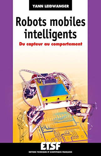 Robots mobiles intelligents : Du capteur au comportement