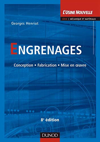 Engrenages : Conception, fabrication, mise en oeuvre