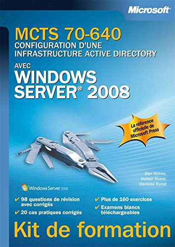 MCTS 70-640 : Configuration d'une infrastructure Active Directory avec Windows Server 2008