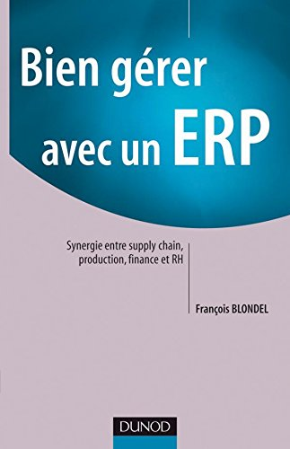 Bien gérer avec un ERP : Synergie entre supply chain, production, finance et RH
