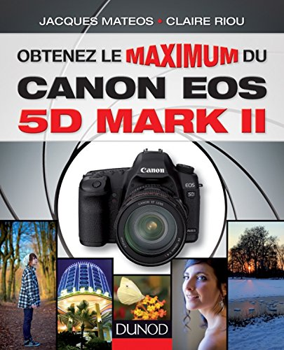 Obtenez le maximum du Canon EOS 5D Mark II