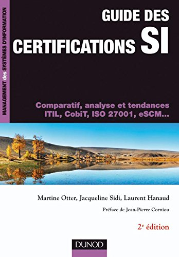 Guide des certifications SI : Comparatif, analyse et tendances ITIL, CobiT, ISO 27001, eSCM