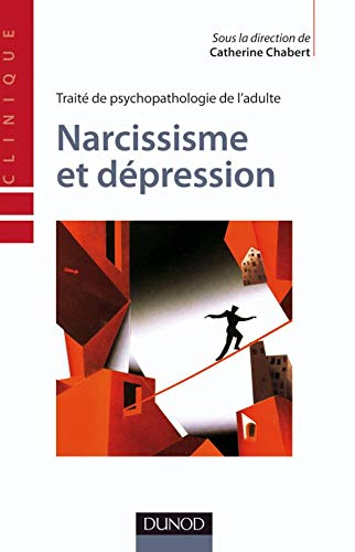 Narcissisme et dépression : Traité de psychopathologie de l'adulte