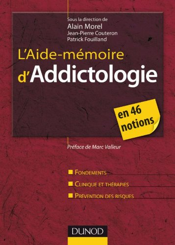 L'aide-mémoire d'addictologie - en 46 notions