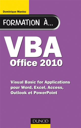 Formation à VBA Office 2010 - pour Word, Excel, Access, Outlook et PowerPoint