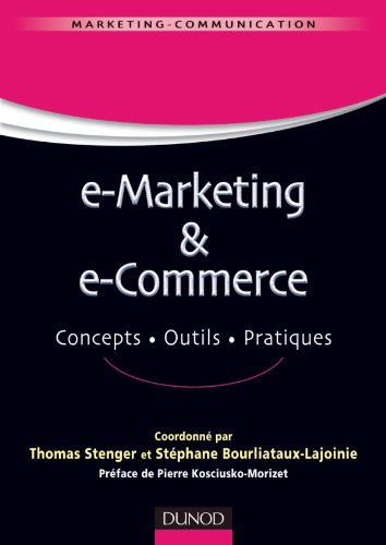 E-marketing & e-commerce - Concepts, outils, pratiques