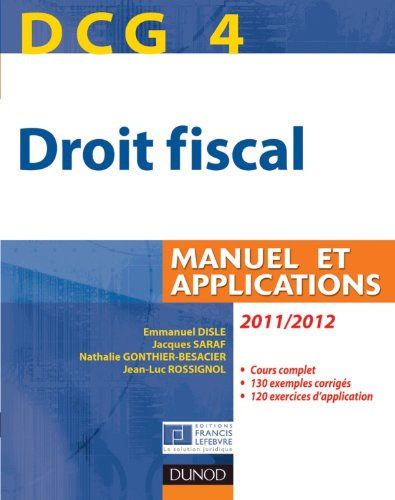 DCG 4 - Droit fiscal 2011/2012 - 5e édition - Manuel et Applications