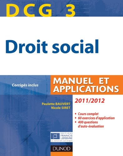 DCG 3 - Droit social 2011/2012 - 5e édition - Manuel et Applications, corrigés inclus