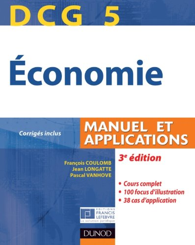 DCG 5 - Économie - 3e édition - Manuel et applications: Manuel et applications, corrigés inclus
