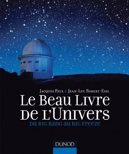 Le Beau Livre de l'Univers - Du Big Bang au Big Freeze