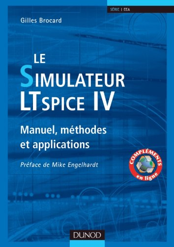 Le simulateur LTspice IV - Manuel, méthodes et applications