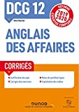 DCG 12 : anglais des affaires : corrigés | Houston, Anna