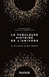 fabuleuse histoire de l'Univers (La) : du big bang au big freeze | Paul, Jacques (1943-....). Auteur