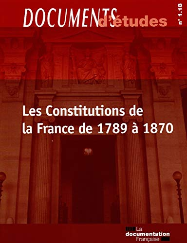 Les Constitutions de la France de 1789 à 1870 (Documents d'études n.1.18)