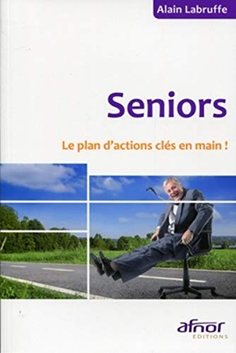 Seniors : Le plan d'actions clés en main !