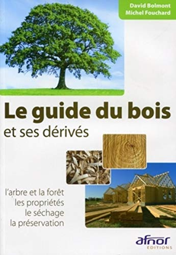 pdf le guide du bois et ses derives l 39 arbre et la. Black Bedroom Furniture Sets. Home Design Ideas