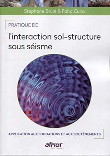 Pratique de l'interaction sol-structure sous séisme |