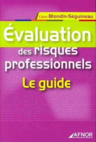 Evaluation des risques professionnels : Le guide