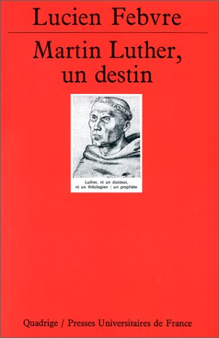 Martin Luther : Un destin