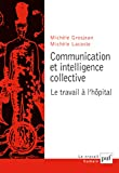 Communication et intelligence collective | Grosjean, Michèle (1946-....). Auteur