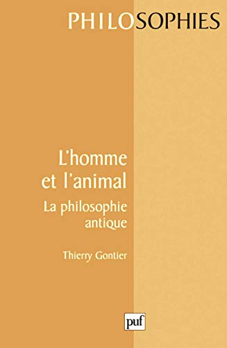 L' Homme et l'animal : La Philosophie antique