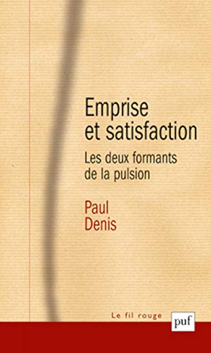 Emprise et satisfaction : Les Deux formants de la pulsion