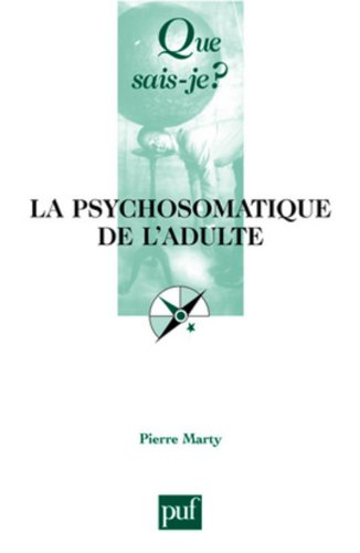 La psychosomatique de l'adulte
