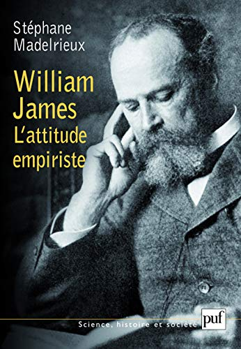 William James : L'attitude empiriste
