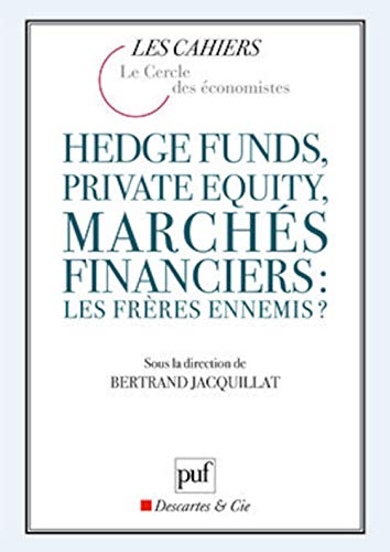 Hedge funds, private equity, marchés financiers : les frères ennemis