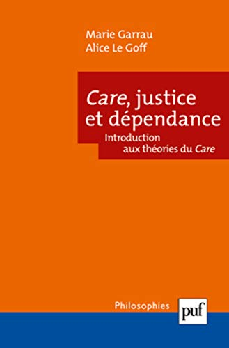 Care, justice, dépendance - Introduction aux théories du care