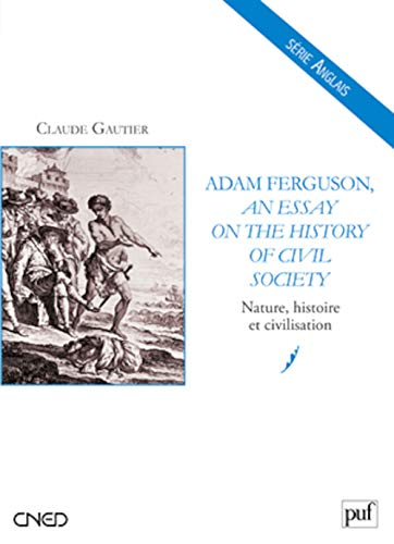 An Essay on the History of Civil Society - Nature, histoire et civilisation