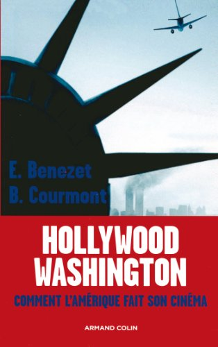 Washington-Hollywood : Comment l'Amérique fait son cinéma