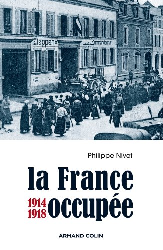 La France occupée: 1914-1918