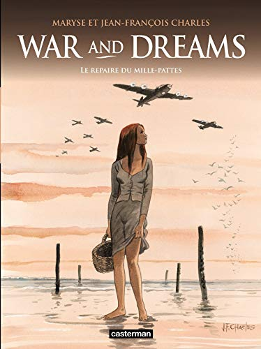 War and Dreams, Tome 3 : Le repaire du mille-pattes
