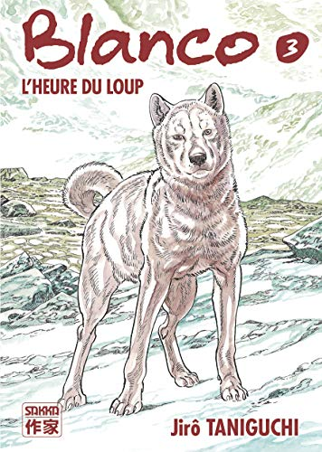 Blanco, Tome 3 : L'heure du loup