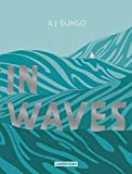 In waves | Dungo, A. J.. Auteur