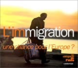 Immigration (L') : une chance pour l'Europe ? | Simonnot, Dominique. Auteur