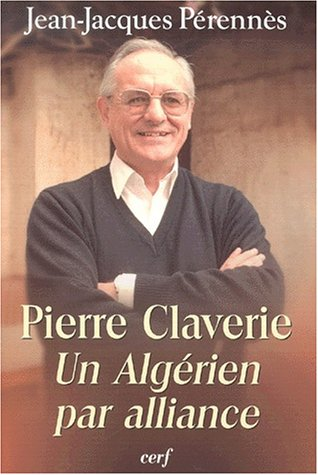 Pierre Claverie : Un Algérien par alliance