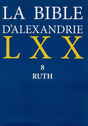 La Bible D'Alexandrie, Tome 8: Ruth