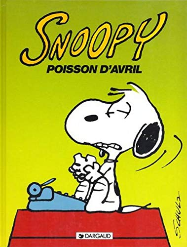 Snoopy, tome 18 : Poisson d'avril