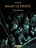 Isaac le pirate. Tome 02, les glaces | Blain, Christophe