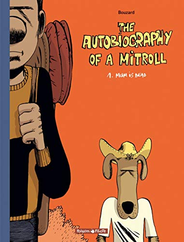The Autobiography of a Mitroll, Tome 1 : Mum is dead