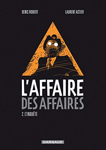 L'affaire des affaires, Tome 2