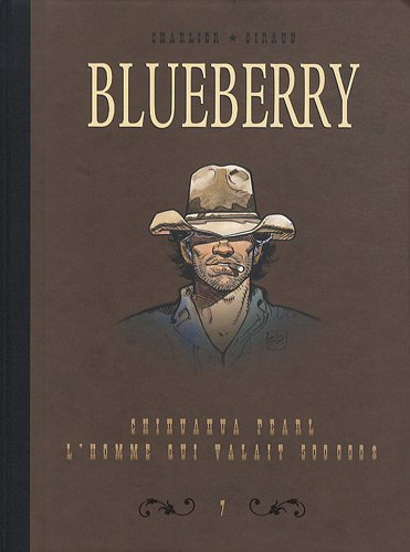 Blueberry, Tome 7 : Diptyque : Chihuahua Pearl; L'homme qui valait 500.000 $