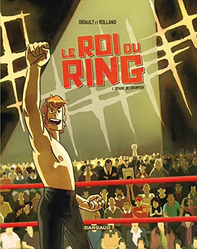 Le roi du ring, Tome 1 : Graine de champion